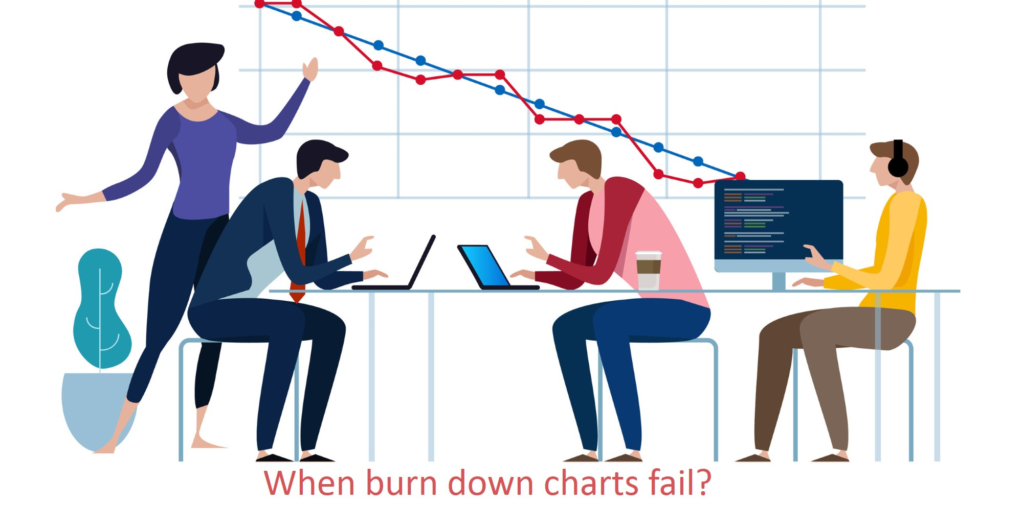 When burn down charts fail?