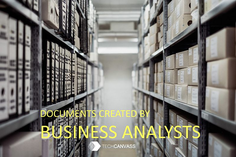 Which are the documents prepared by a Business analyst?