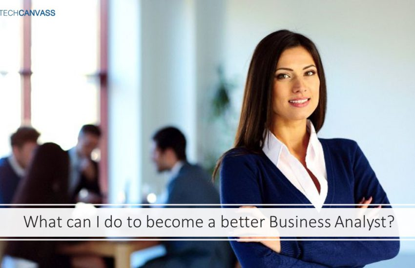 What can I do to become a better business analyst
