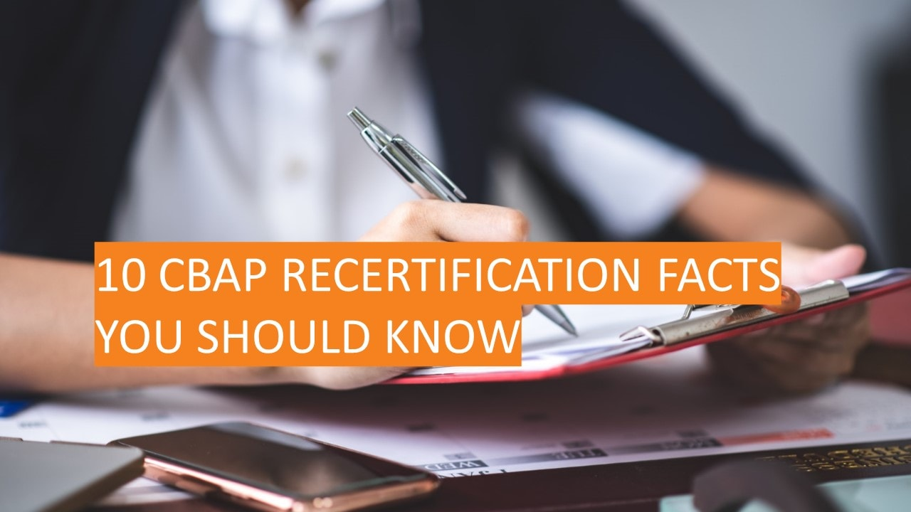 10 CBAP Recertification Facts You Should Know