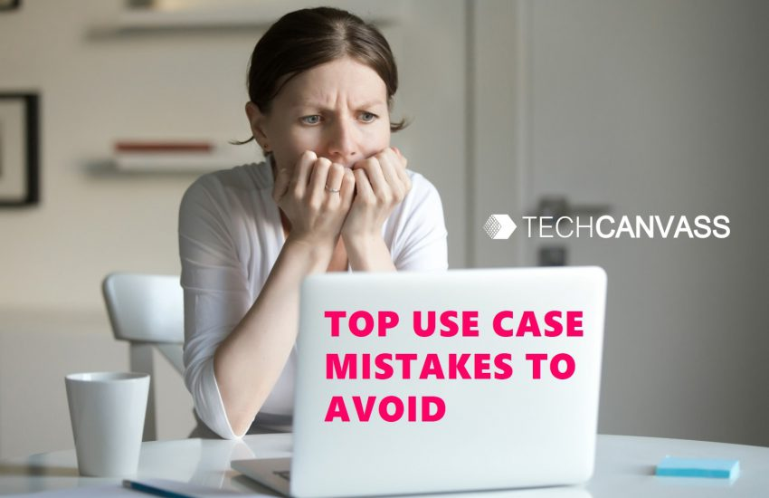 Top use case mistakes to avoid