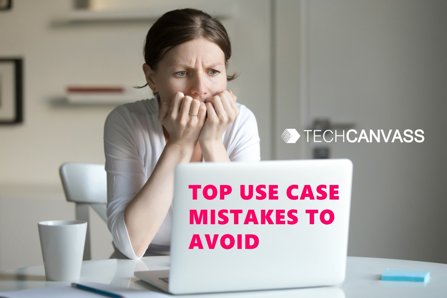 Top use case mistakes to avoid?