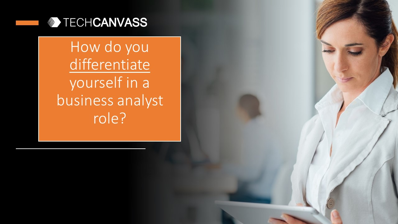 How do you differentiate yourself as a Business Analyst