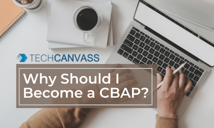 CBAP Certification – Why Should I Become a CBAP?