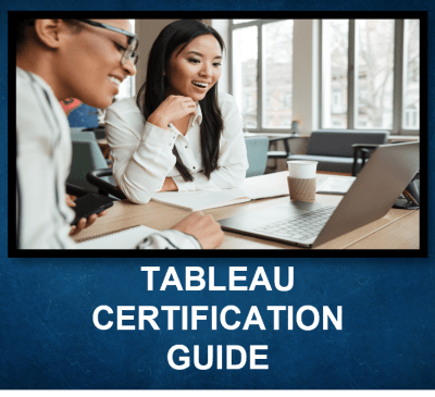 Tableau Certification – A Comprehensive Exam Guide